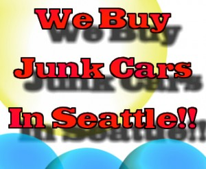 We buy junk cars in Seattle